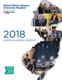 2018 Nursing Annual Report Robert Wood Johnson University Hospital